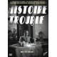 Histoire trouble DVD